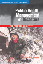 Public Health Management of Disasters: The Practice Guide<BR>Non-Member Price: $90.00<BR>Member Price: $63.00