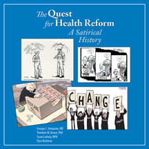 The Quest for Health Reform: A Satirical History