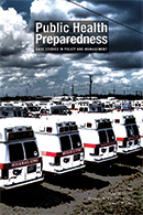 Public Health Preparedness: Case Studies in Policy and Manag<BR>Non-Member Price: $70.00<BR>Member Price: $49.00