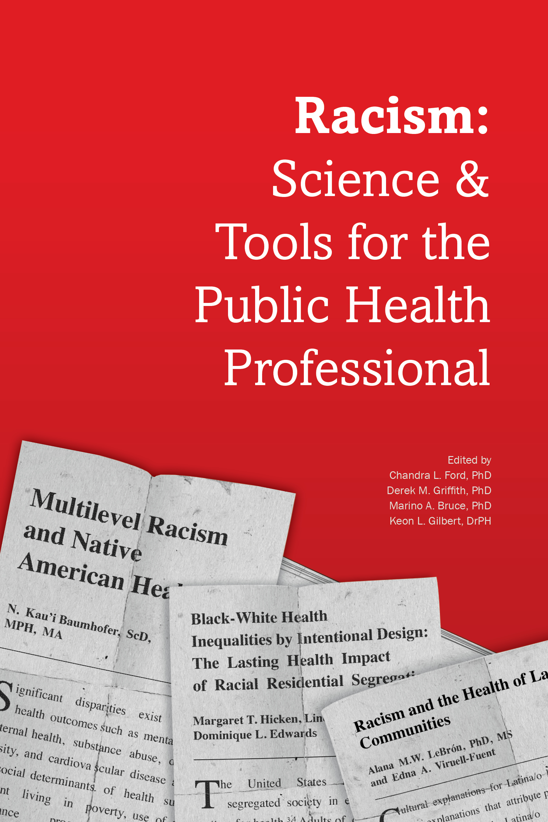 Racism: Science & Tools for the Public Health Professional<BR>Non-Member Price: $69.00<BR>Member Price: $48.30